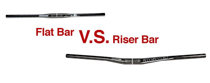 Flat bar V.S. Riser bar
